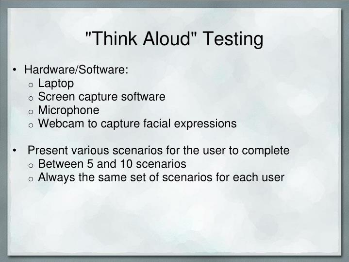 """Think Aloud"" Testing"