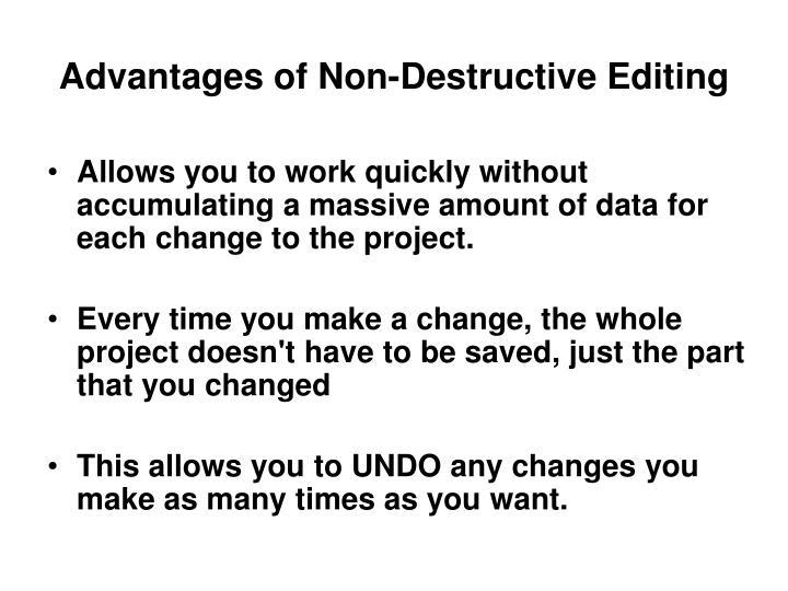 Advantages of Non-Destructive Editing