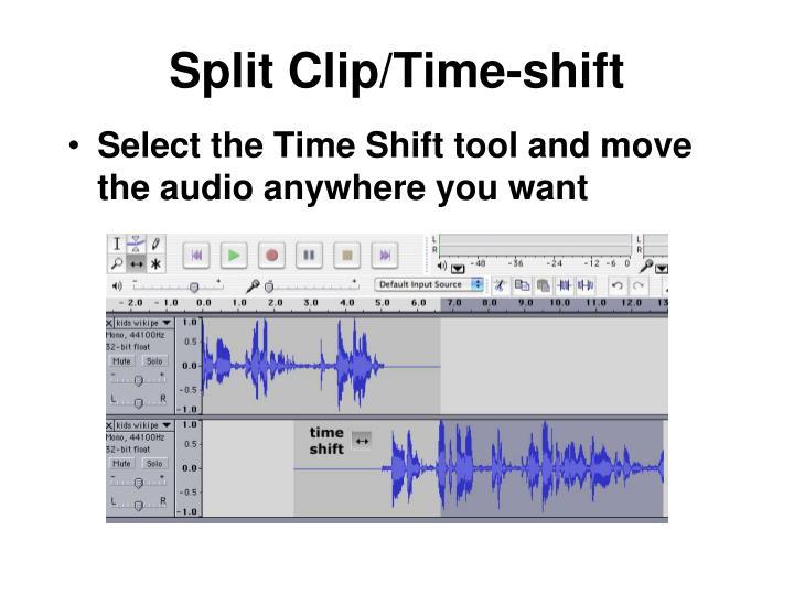 Split Clip/Time-shift