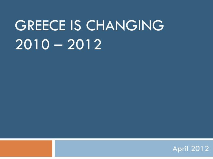 Greece is changing 2010 2012