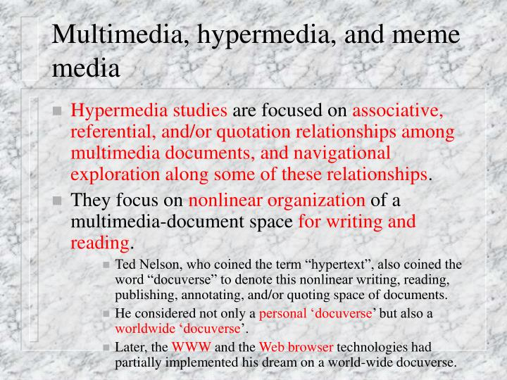 Multimedia, hypermedia, and meme media