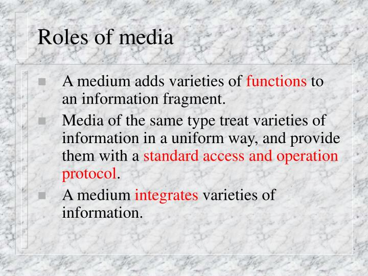 Roles of media