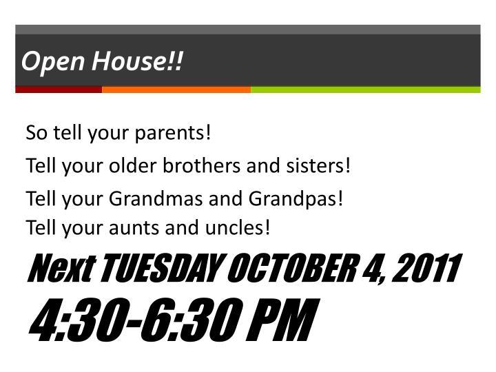 Open House!!