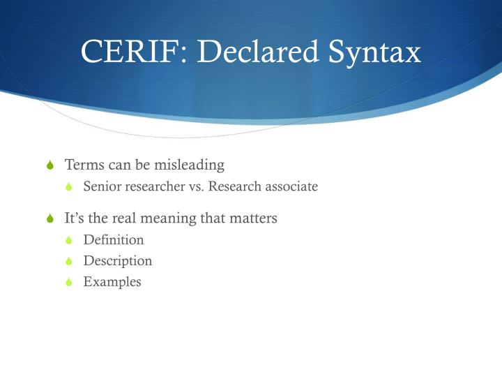 CERIF: Declared Syntax
