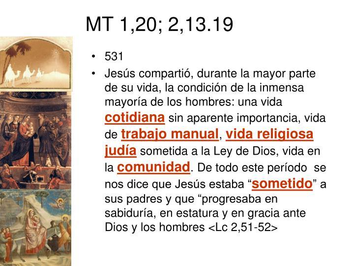 MT 1,20; 2,13.19