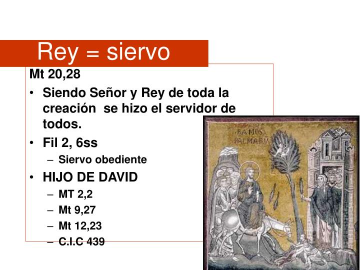 Rey = siervo
