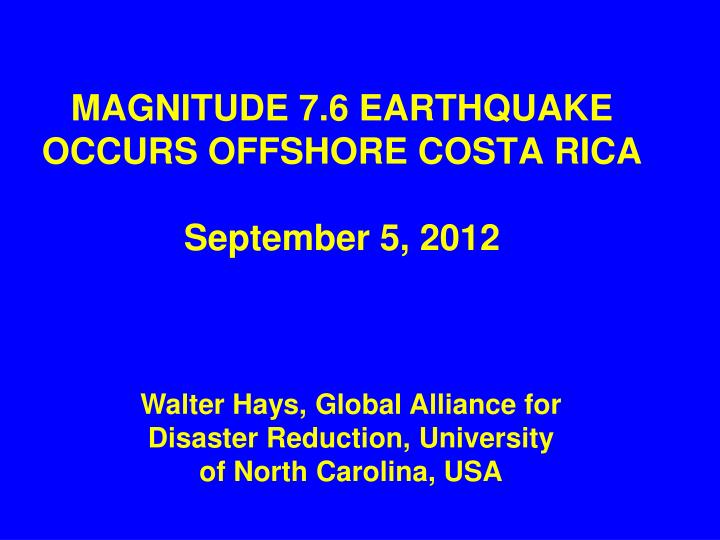 Magnitude 7 6 earthquake occurs offshore costa rica september 5 2012