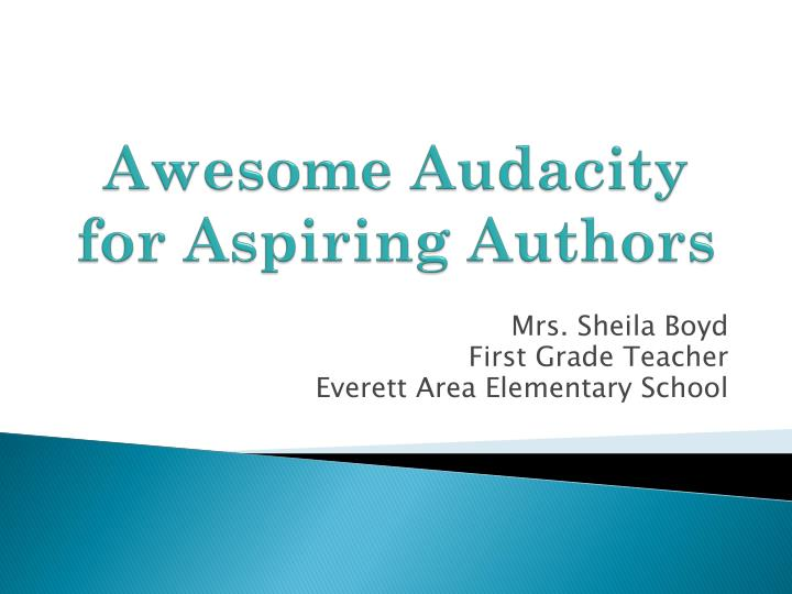 Awesome audacity for aspiring authors