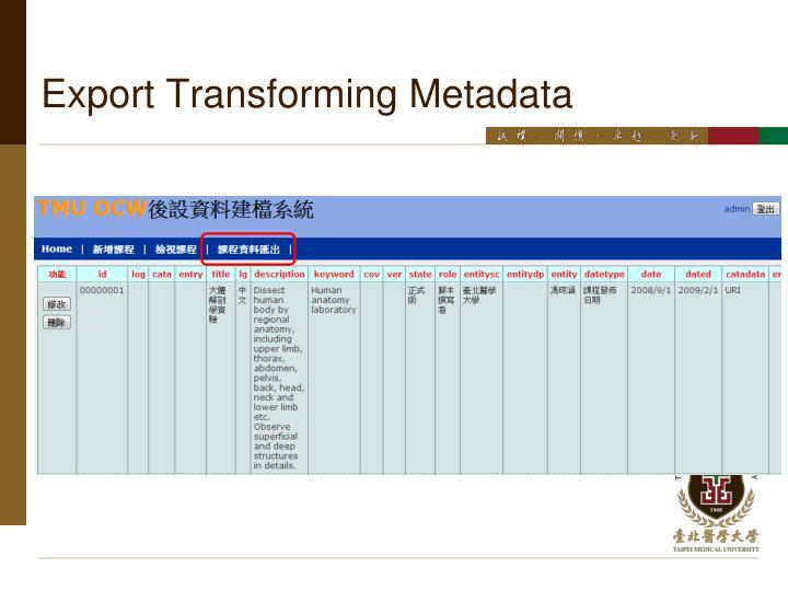 Export Transforming Metadata