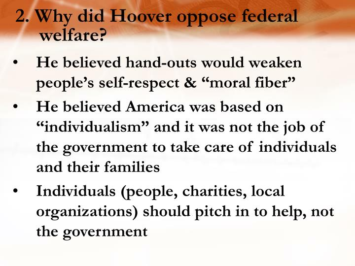 2. Why did Hoover oppose federal welfare?