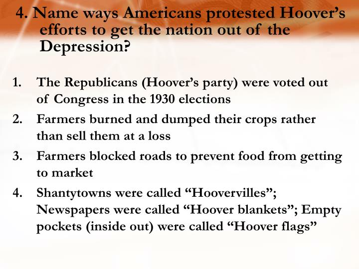 4. Name ways Americans protested Hoover's efforts to get the nation out of the Depression?