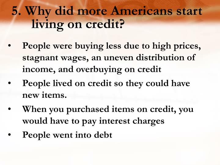 5. Why did more Americans start living on credit?