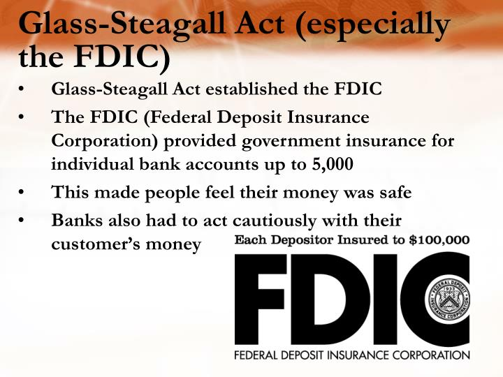 Glass-Steagall Act (especially the FDIC)