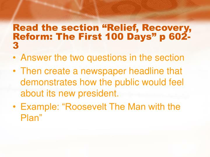 "Read the section ""Relief, Recovery, Reform: The First 100 Days"" p 602-3"
