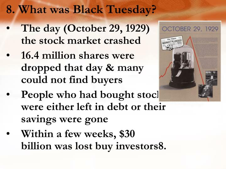 8. What was Black Tuesday?
