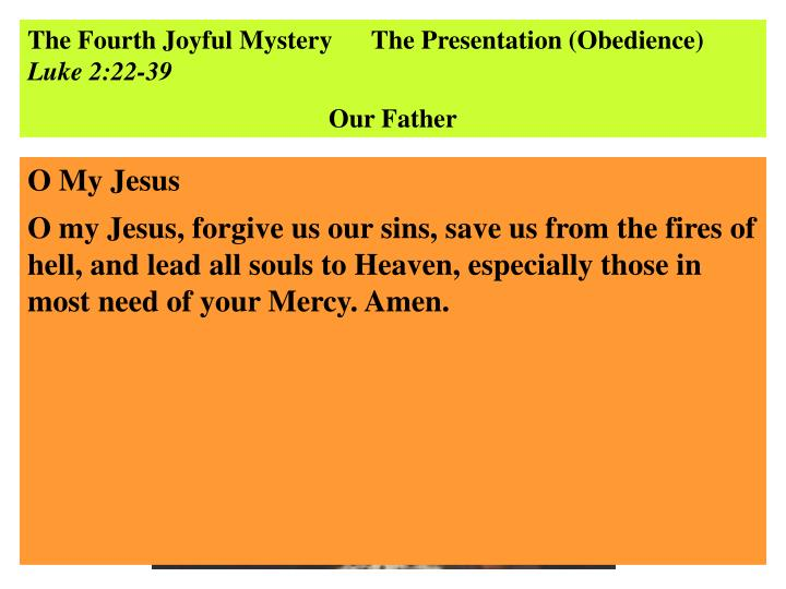 The Fourth Joyful Mystery      The Presentation (Obedience)