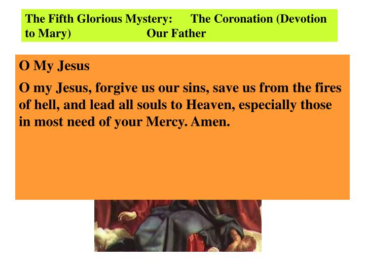 The Fifth Glorious Mystery:      The Coronation (Devotion to Mary)     Our Father