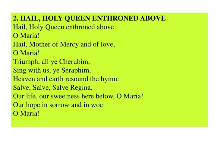 2. HAIL, HOLY QUEEN ENTHRONED ABOVE