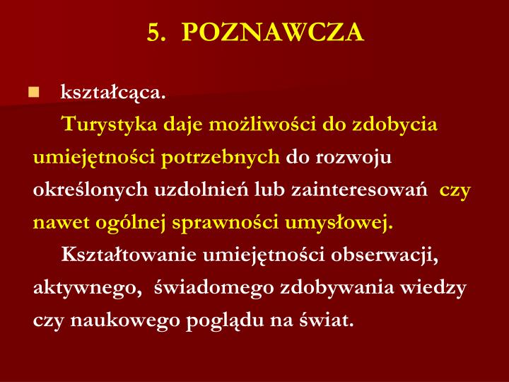 5.  POZNAWCZA