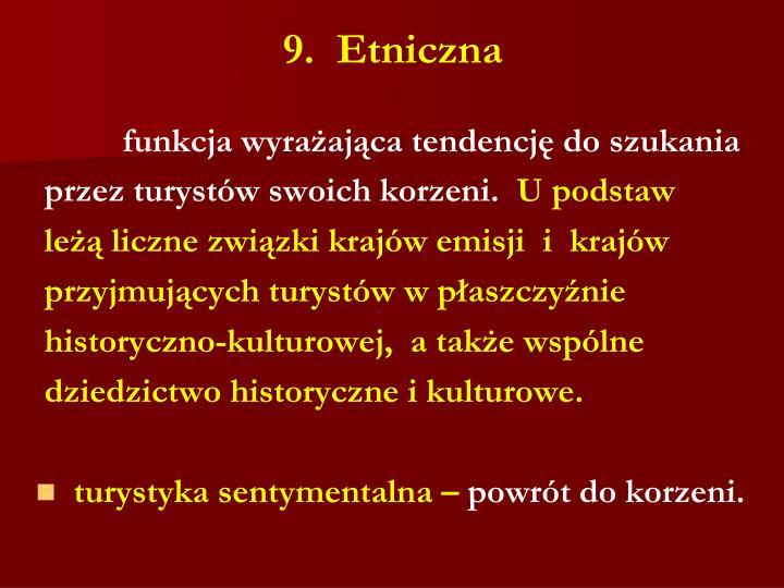 9.  Etniczna