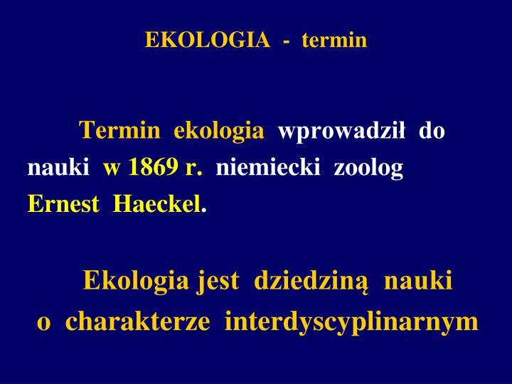 EKOLOGIA  -  termin