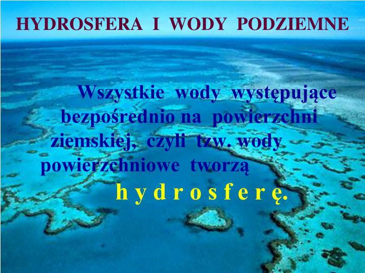 HYDROSFERA  I  WODY  PODZIEMNE