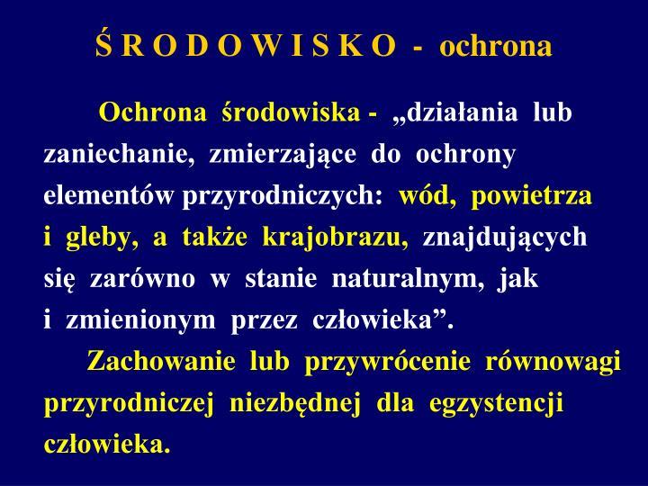 Ś R O D O W I S K O  -  ochrona