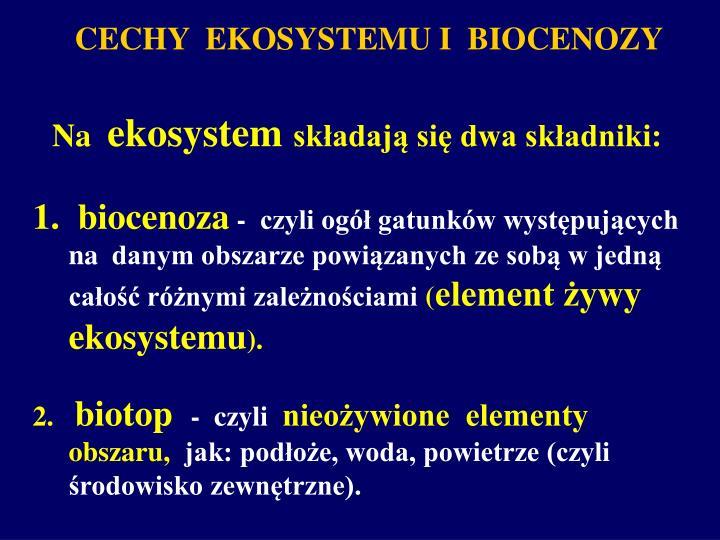 CECHY  EKOSYSTEMU I  BIOCENOZY