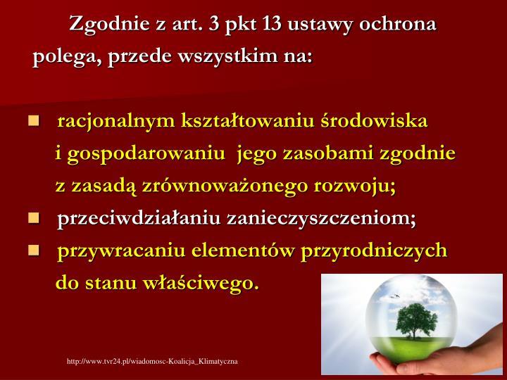Zgodnie z art. 3 pkt 13 ustawy ochrona