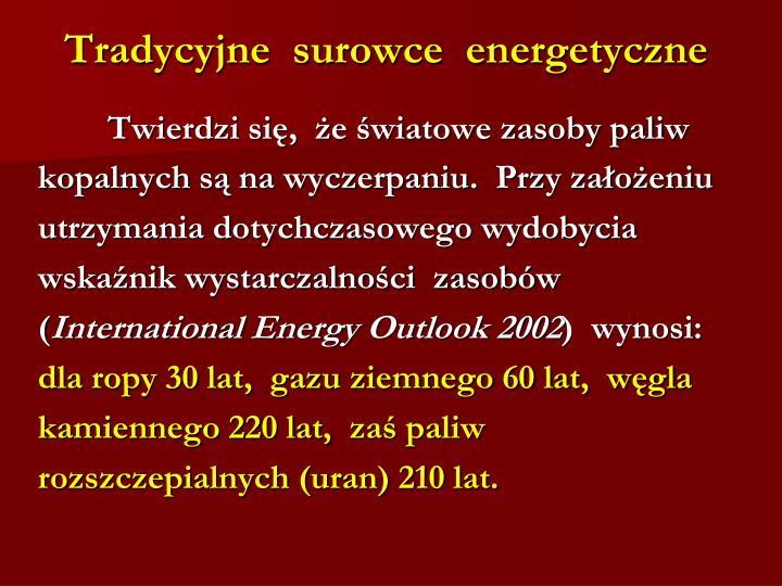Tradycyjne  surowce  energetyczne