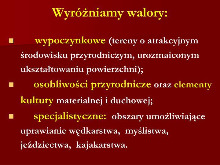 Wyróżniamy walory: