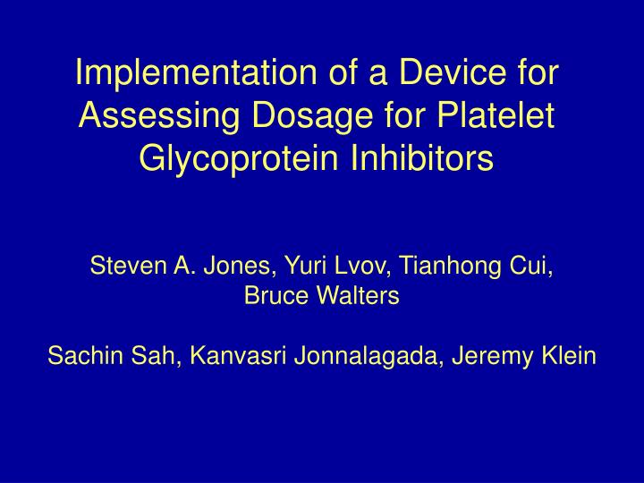 Implementation of a Device for Assessing Dosage for Platelet Glycoprotein Inhibitors