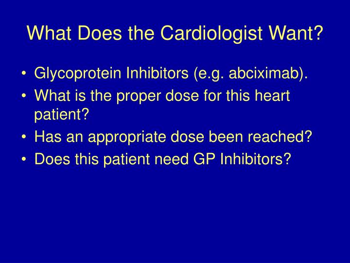 What Does the Cardiologist Want?