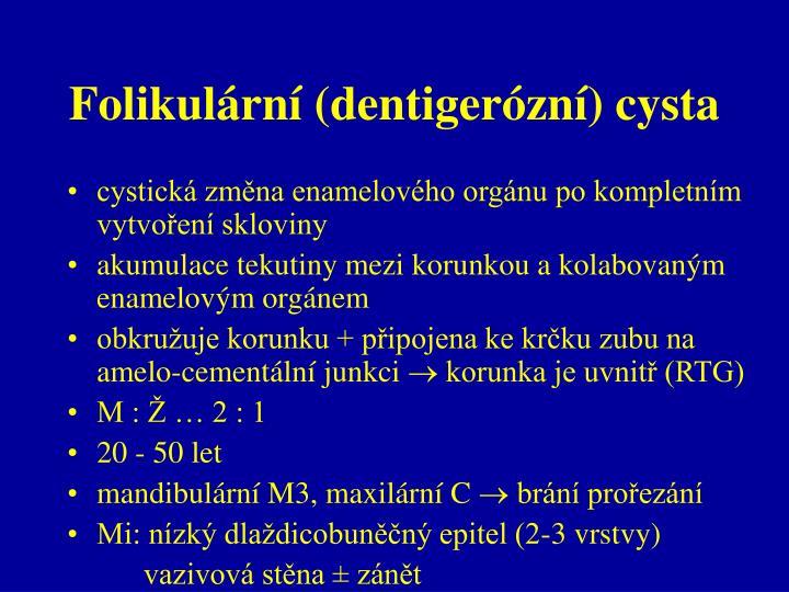 Folikulární (dentigerózní) cysta