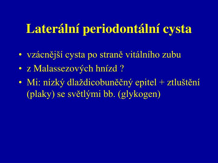 Laterální periodontální cysta