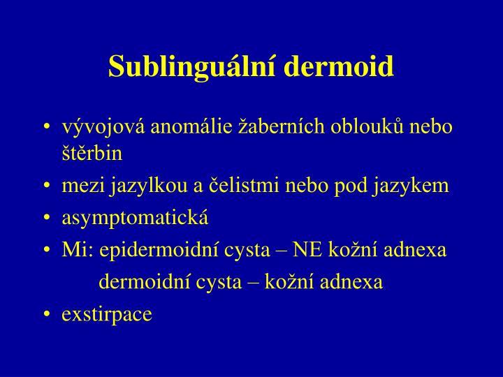 Sublinguální dermoid