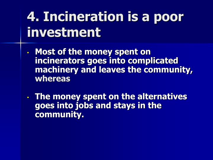 4. Incineration is a poor investment