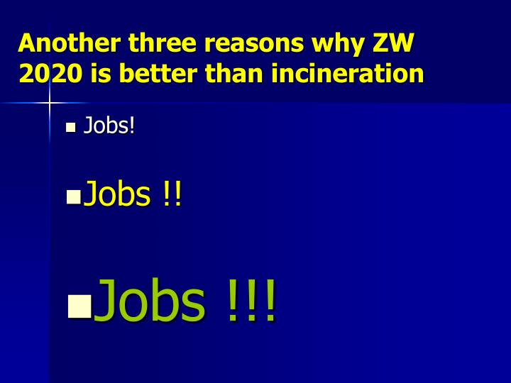 Another three reasons why ZW 2020 is better than incineration
