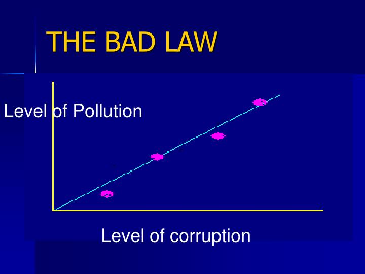 THE BAD LAW