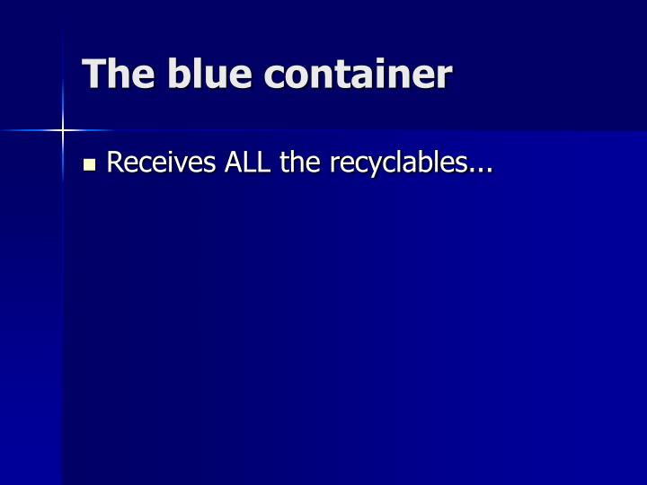 The blue container