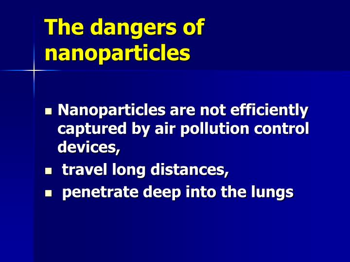 The dangers of nanoparticles