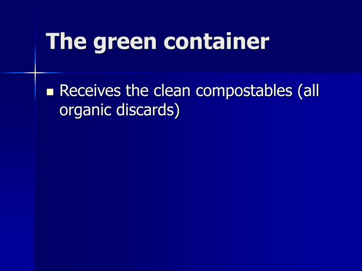 The green container