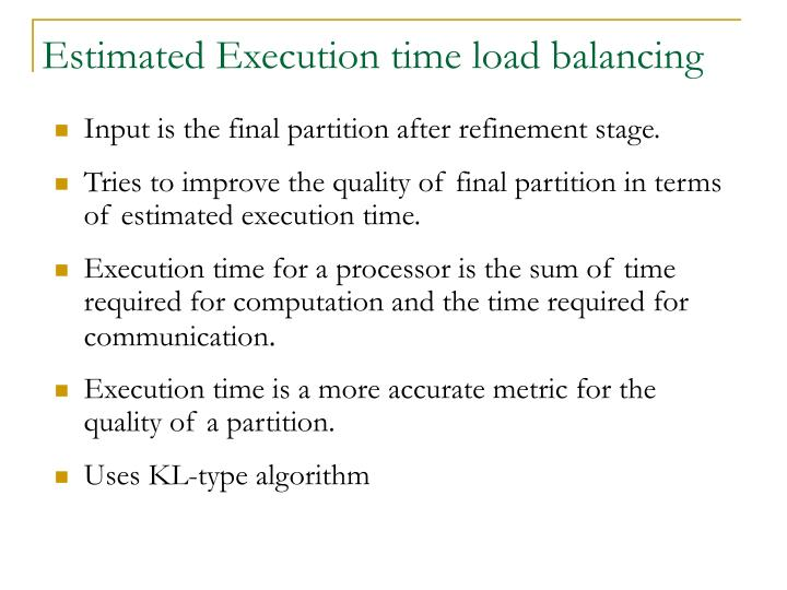 Estimated Execution time load balancing