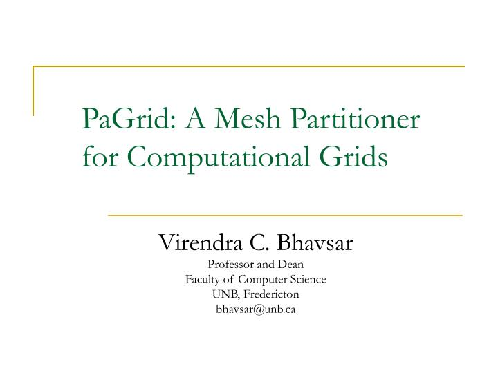 Pagrid a mesh partitioner for computational grids