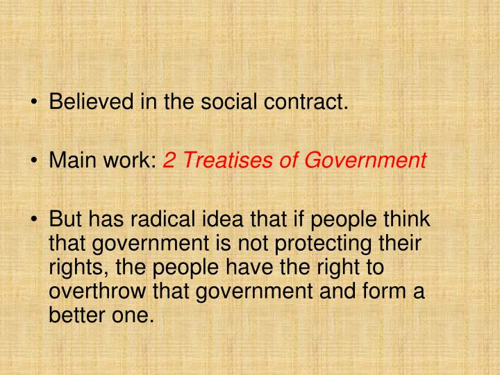 Believed in the social contract.