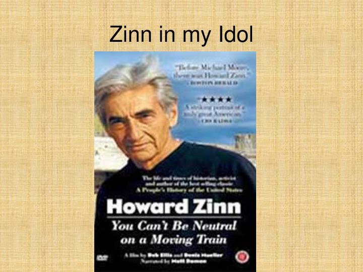 Zinn in my Idol
