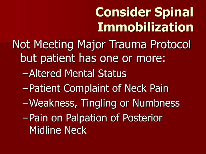 Consider Spinal Immobilization