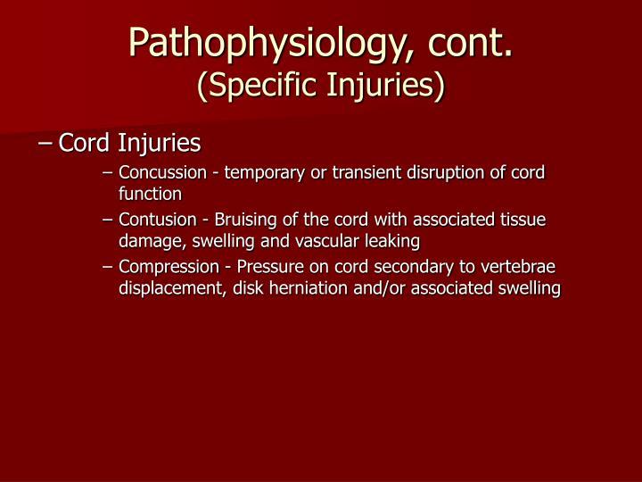 Pathophysiology, cont.