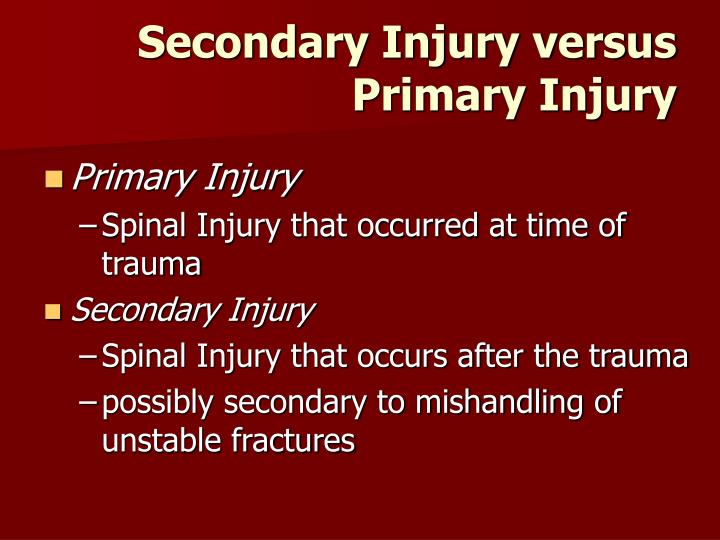 Secondary Injury versus Primary Injury