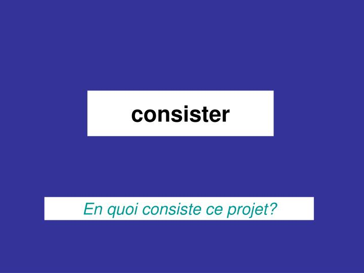 consister